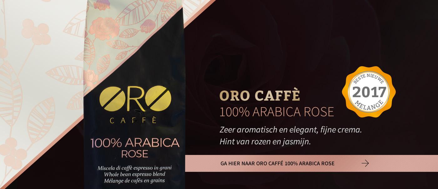 klik hier voor onze beste nieuwe melange van 2017: ORO CAFFE 100% Arabica Rose